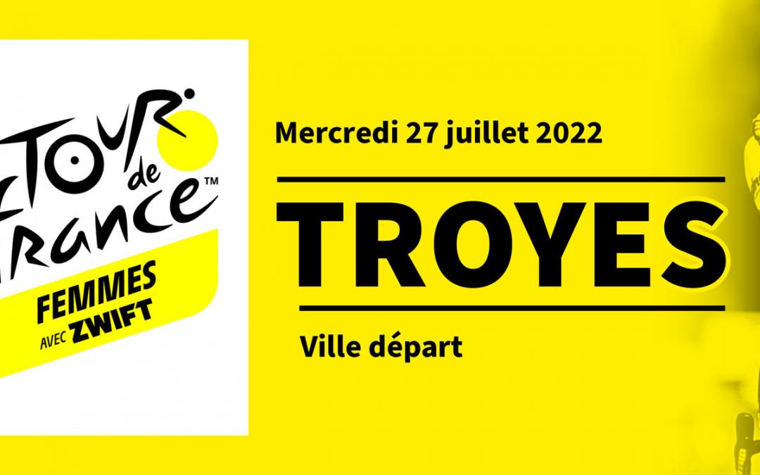 Troyes, ville départ du Tour de France Féminin 2022